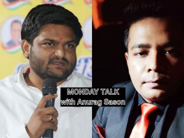 Monday Talk: Anurag Sason in conversation with Congress leader Hardik Patel